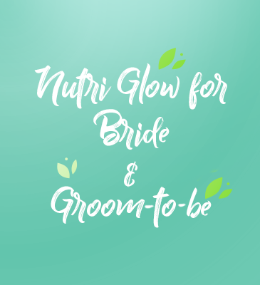 Nutriglow for Bride & Groom-to-be