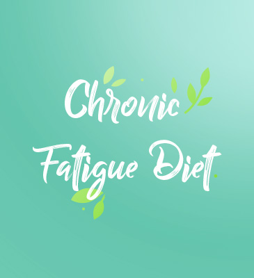 Chronic Fatigue Diet