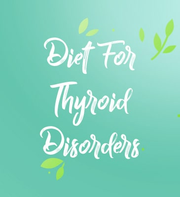 Diet for Thyroid Disorders