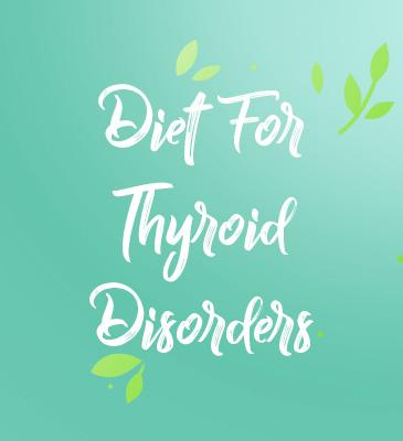 Diet for Thyroid Disorders