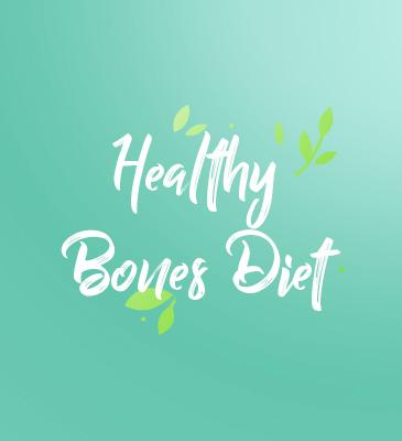 Healthy Bones Diet