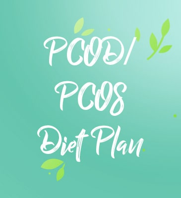 PCOD/ PCOS Diet Plan